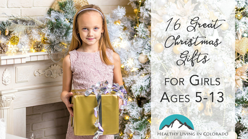 Christmas Gifts Girls - Healthy Living in Colorado