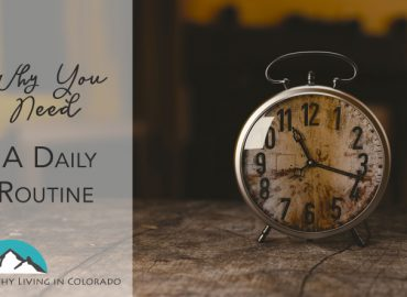 Daily Routine - Healthy Living in Colorado