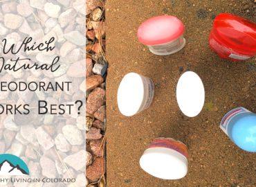 Natural Deodorant Works Best Healthy Living in Colorado.
