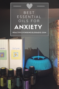 Best essential oils for anxiety - Healthy Living in Colorado